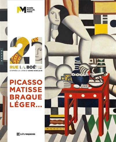 21 rue La Boétie : Picasso, Matisse, Braque, Léger : [exposition, 2 mars-23 juillet 2017], Paris, Musée Maillol  