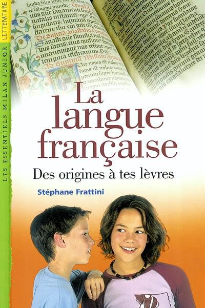 langue-française-des-origines-à-tes-lèvres-(La)