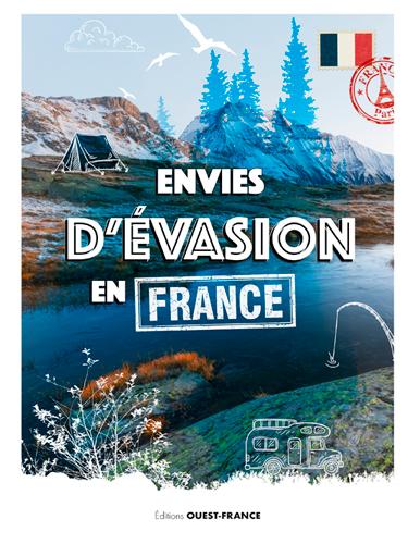 Envies d'évasion en France / sous la coordination éditoriale de Corentin Breton  