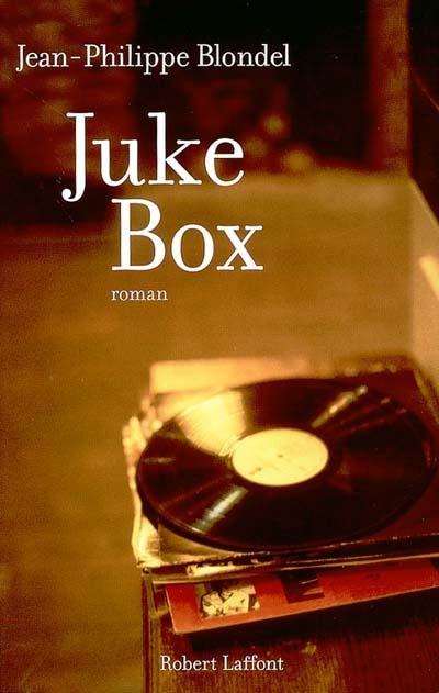 Juke-Box | Blondel, Jean-Philippe (1964-...). Auteur