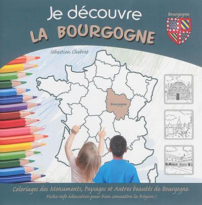 Je découvre la Bourgogne : coloriage des monuments, paysages et autres beautés de Bourgogne