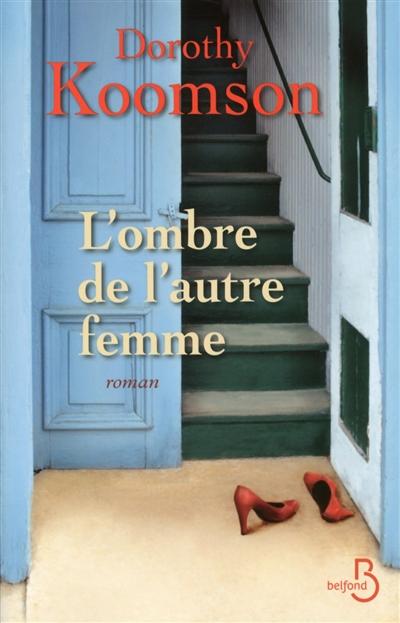 L' ombre de l'autre femme / Dorothy Koomson | Koomson, Dorothy. Auteur
