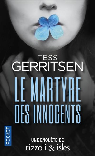 Une enquête de Rizzoli & Isles. Le martyre des innocents