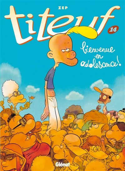 Titeuf. 14, Bienvenue en adolescence ! / Zep | Zep (1967-....). Auteur