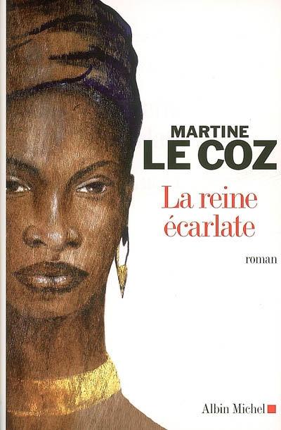 Reine écarlate / LE COZ Martine   LE, COZ Martine. Auteur