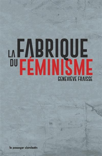 La fabrique du féminisme