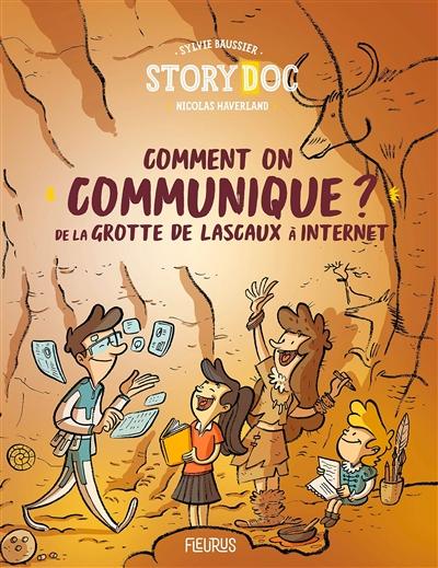Comment on communique ? : de la grotte de Lascaux à Internet