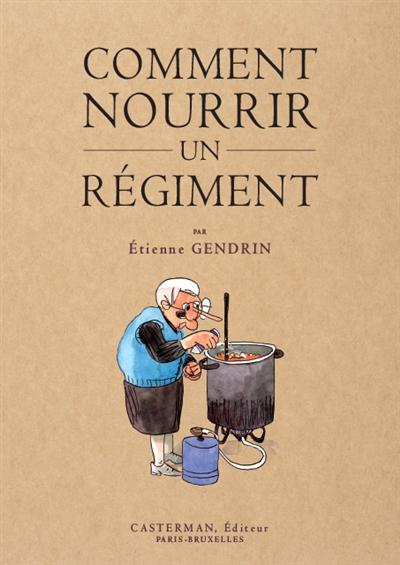 Comment nourrir un régiment   Gendrin, Etienne, auteur
