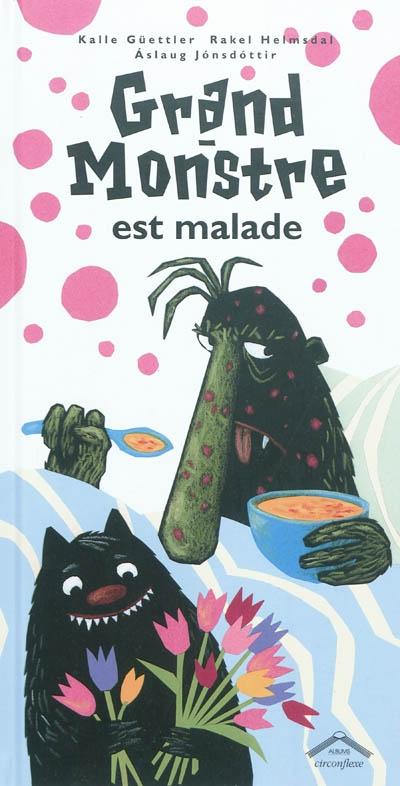 Grand-Monstre est malade | Güettler, Kalle (1949-....). Auteur