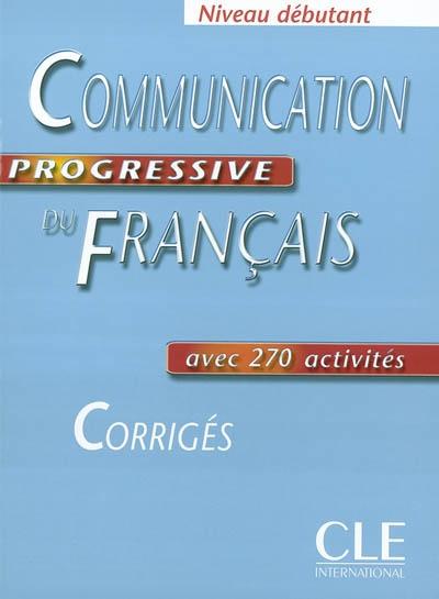Communication progressive du français : corrigés : niveau débutant / Claire Miquel   Leroy-Miquel, Claire