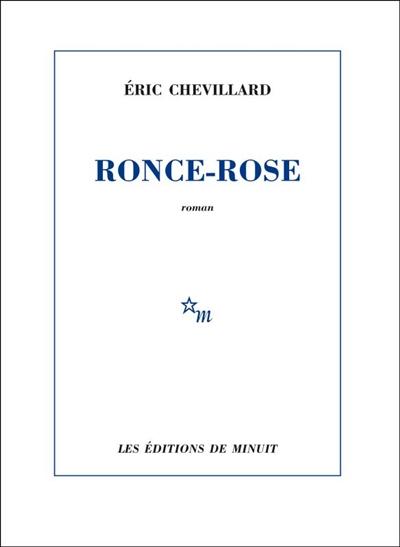 Ronce-Rose | Eric Chevillard, Auteur