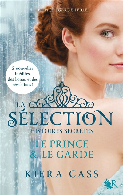 La sélection histoires secrètes : nouvelles / Kiera Cass | Cass, Kiera (1981-....). Auteur