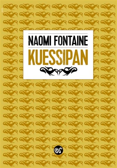 Kuessipan : roman | Naomi Fontaine (1987-....). Auteur
