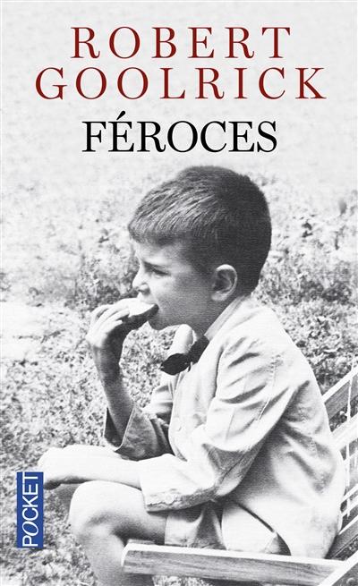 Féroces / Robert Goolrick | Goolrick, Robert (1948-....). Auteur