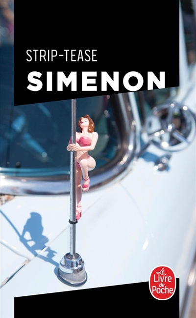 Strip-tease / Georges Simenon   Simenon, Georges (1903-1989). Auteur
