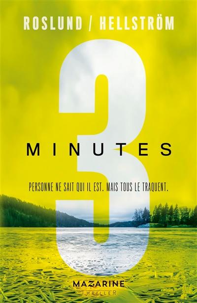 Trilogie 3 secondes, 3 minutes, 3 heures : personne ne sait qui il est, mais tous le traquent. 2, 3 minutes / Roslund & Hellström   Anders Roslund