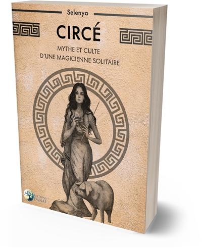 Circé : mythe et culte d'une magicienne solitaire