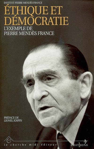 Ethique et démocratie : l'exemple de Pierre Mendès France : actes du colloque organisé à Grenoble les 17 et 18 octobre 1997