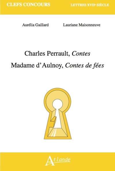 Charles Perrault, Contes ; Madame d'Aulnoy, Contes de fées