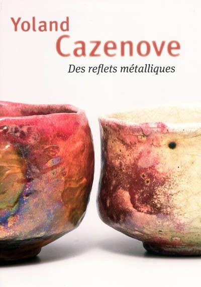 Yoland Cazenove : des reflets métalliques