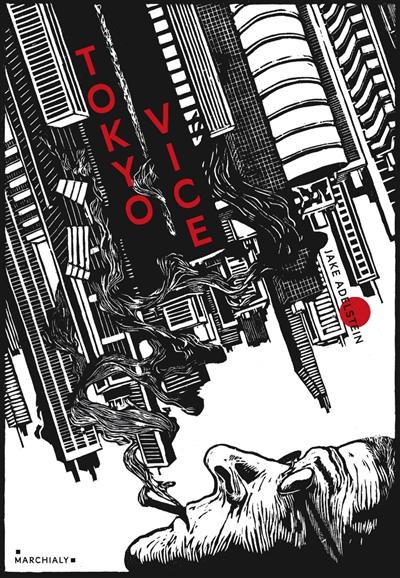 Tokyo vice | Adelstein, Jake. Auteur