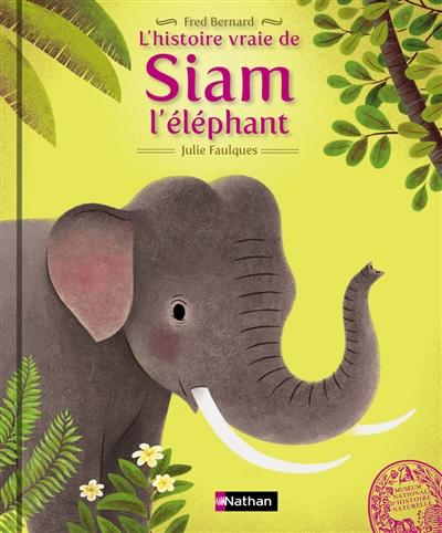 L'histoire vraie de Siam l'éléphant