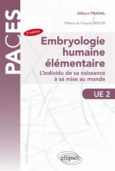 Embryologie humaine élémentaire : l'individu de sa naissance à sa mise au monde : UE 2