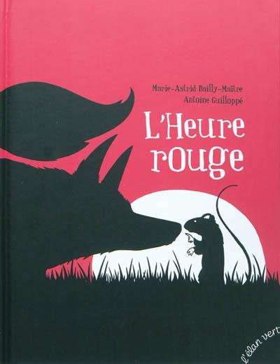 heure rouge (L') | Bailly-Maître, Marie-Astrid (1965-....). Auteur