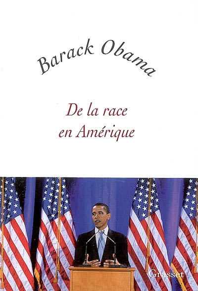 De la race en Amérique / Barack Obama   Obama, Barack Hussein (1961-....). Auteur