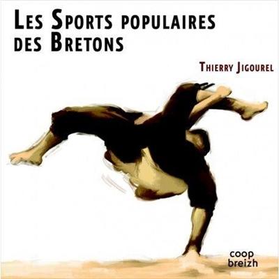sports populaires des Bretons (Les) | Jigourel, Thierry (1960-....). Auteur