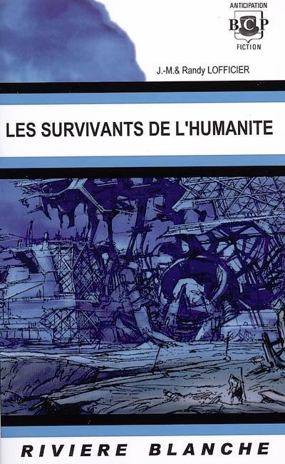 Les Survivants de l'humanité | Lofficier, Jean-Marc. Auteur