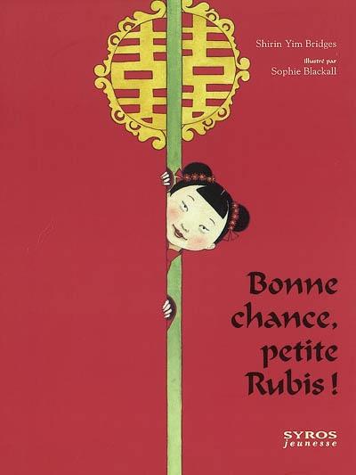 Bonne chance, petite Rubis ! | Bridges, Shirin Yim . Auteur