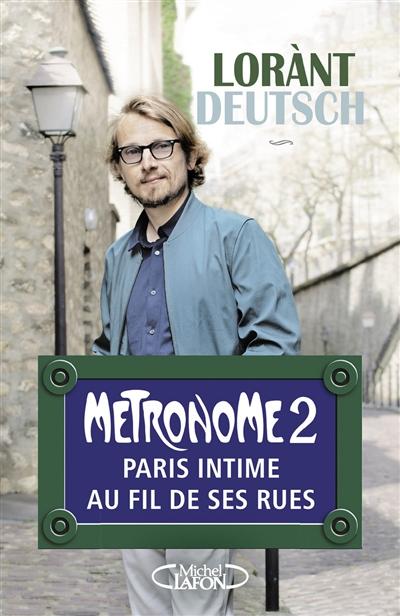 Métronome. Vol. 2. Paris intime au fil de ses rues