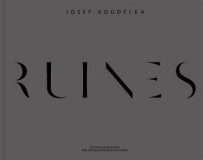 Ruines : Josef Koudelka : [exposition, Paris, Bibliothèque nationale de France, site François-Mitterrand, galerie 2, 21 avril-19 juillet 2020] | Koudelka, Josef (1938-....). Photographe