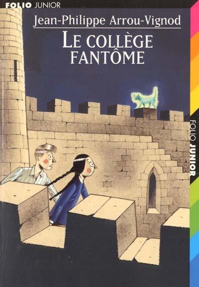 Le collège fantôme / Jean-Philippe Arrou-Vignod | Arrou-Vignod, Jean-Philippe (1958-....). Auteur