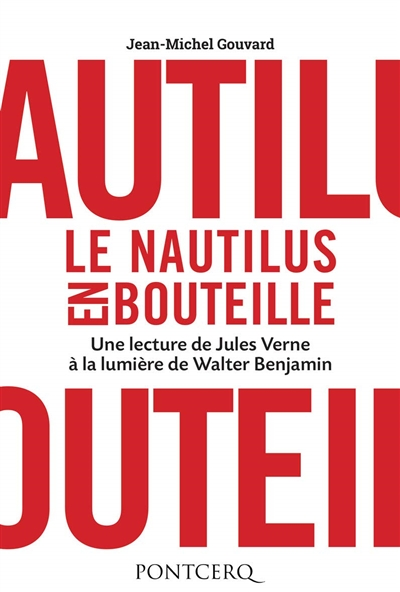 Le Nautilus en bouteille : une lecture de Jules Verne à la lumière de Walter Benjamin