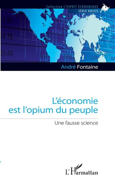 L'économie est l'opium du peuple : une fausse science