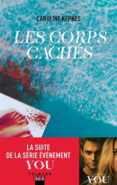Les  corps cachés | Kepnes, Caroline (1976-....). Auteur