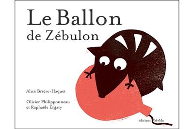 Le ballon de Zébulon | Alice Brière-Haquet (1979-....). Auteur