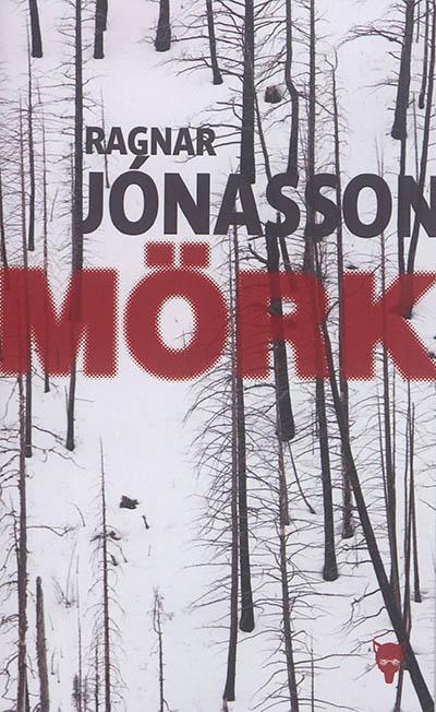 Mörk | Ragnar Jónasson (1976-....). Auteur