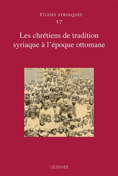 Les chrétiens de tradition syriaque à l'époque ottomane