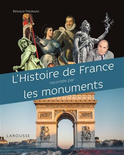 L'histoire de France racontée par les monuments / Renaud Thomazo | Thomazo, Renaud. Auteur