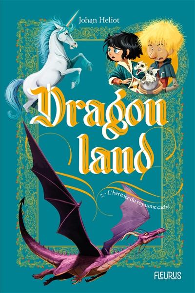 Dragonland. Vol. 2. L'héritier du royaume caché