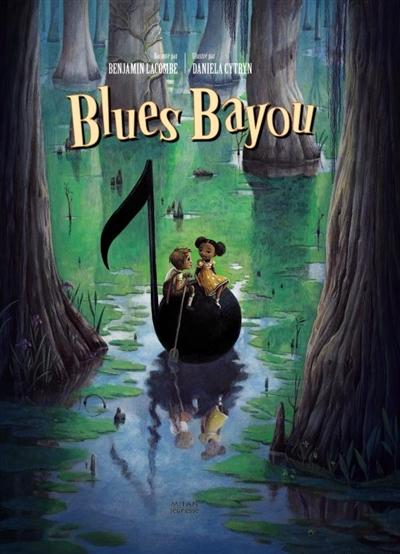 Blues bayou / texte de Benjamin Lacombe | Lacombe, Benjamin (1982-....). Auteur