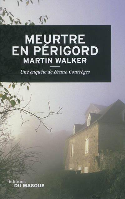Meurtre en Périgord / Martin Walker   Walker, Martin (1947-....). Auteur