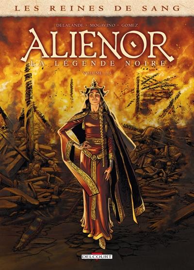 Aliénor, la légende noire | Delalande, Arnaud (1972?-....). Auteur