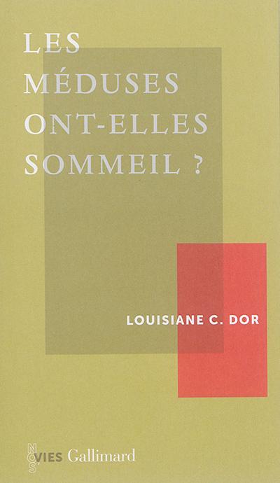 méduses ont-elles sommeil ? (Les) | Dor, Louisiane C.. Auteur