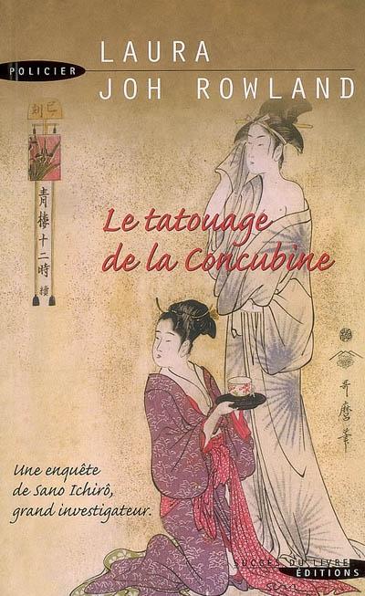 Le tatouage de la concubine | Rowland, Laura Joh. Auteur