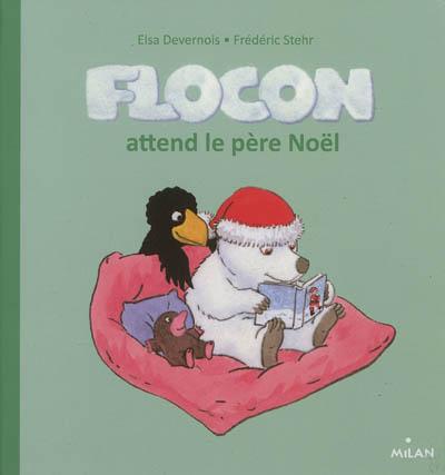Flocon attend le Père Noël   Devernois, Elsa. Auteur