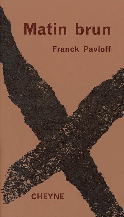 Matin brun | Pavloff, Franck (1940-....). Auteur